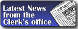 Latest News from the Clerk's office